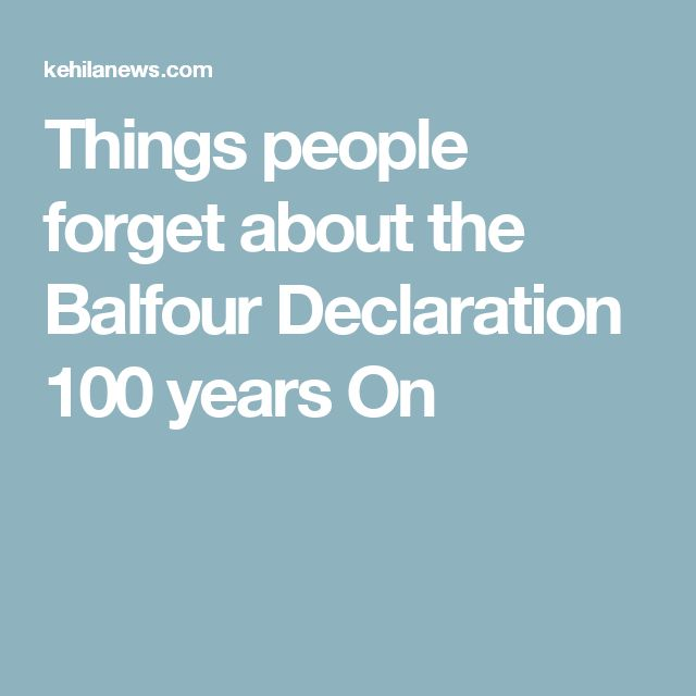Things people forget about the Balfour Declaration 100 years On