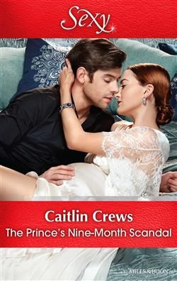 Mills & Boon™: The Prince's Nine-Month Scandal by Caitlin Crews