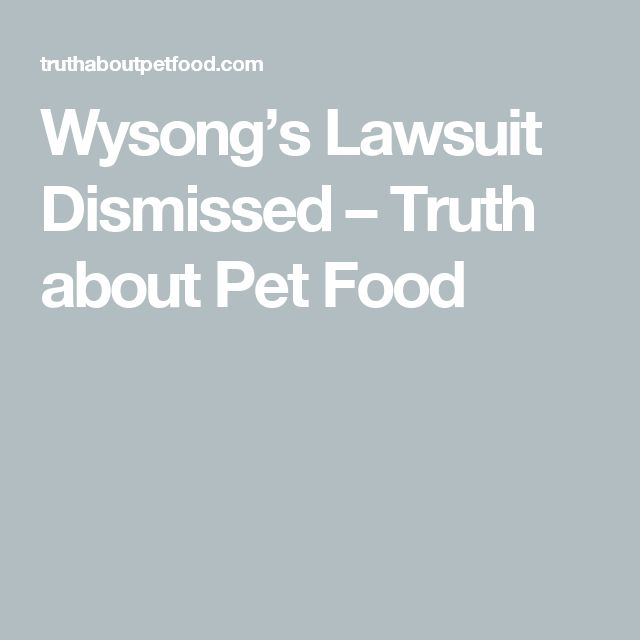 Wysong's Lawsuit Dismissed – Truth about Pet Food