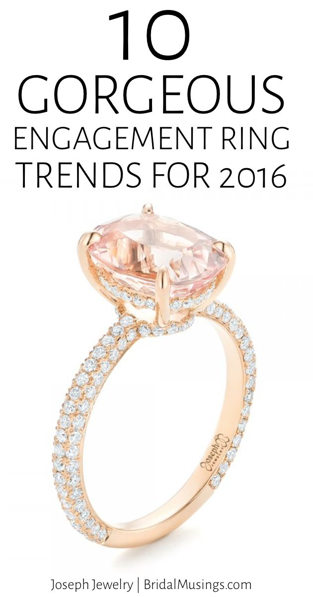 10 Gorgeous Engagement Ring Trends for 2016   Joseph Jewelry   Bridal Musings Wedding Blog anillos de compromiso   alianzas de boda   anillos de compromiso baratos http://amzn.to/297uk4t