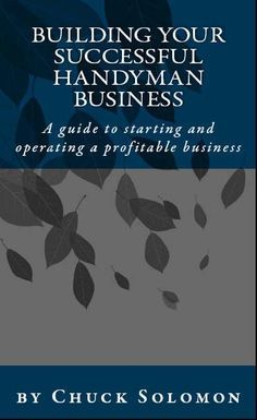 For those interested in starting and operating a successful handyman, contracting, painting or trades business. The site contains articles, a guide book, forms, and other helpful resources with a primary goal of helping tradespeople and contractors become better business people.