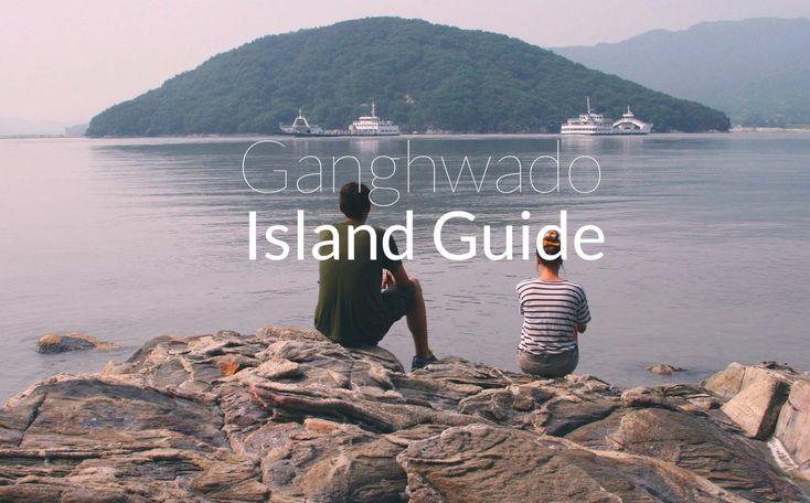 Ganghwado Island Guide