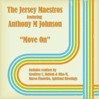 "The Jersey Maestros Feat. Anthony M Johnson ""Move On"" by Gotta Keep Faith Rec. on SoundCloud"