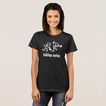 Taking Notes T-Shirt - click to get yours right now!