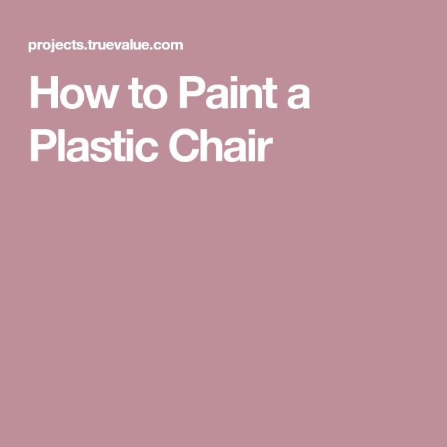 How to Paint a Plastic Chair