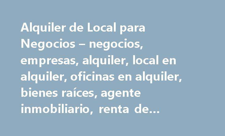 Alquiler de Local para Negocios – negocios, empresas, alquiler, local en alquiler, oficinas en alquiler, bienes raíces, agente inmobiliario, renta de oficinas #rental #apts http://rentals.nef2.com/alquiler-de-local-para-negocios-negocios-empresas-alquiler-local-en-alquiler-oficinas-en-alquiler-bienes-raices-agente-inmobiliario-renta-de-oficinas-rental-apts/  #locales en renta # Alquiler de Local para Negocios A la hora de la alquilar el local para tu negocio ¿sabes en qué detalles tienes que…