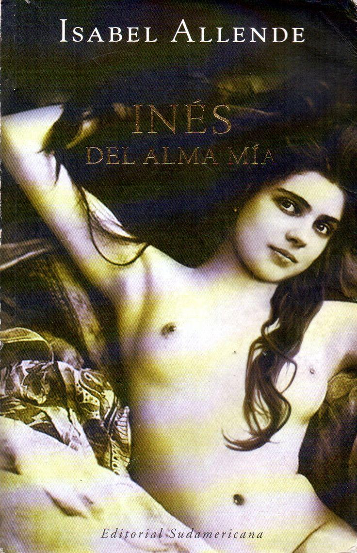 Inés del alma mía /  por Allende, Isabel, 1942-