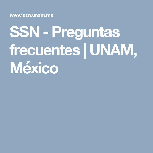 SSN - Preguntas frecuentes | UNAM, México