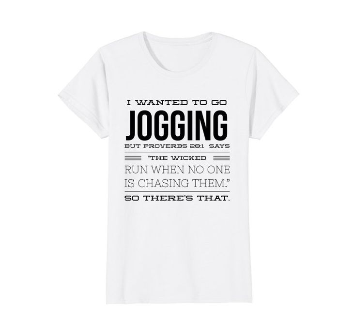 I wanted to go jogging but Proverbs 28:1 says Tshirt: Clothing: funny running; CrossFit Clothes; workout tank