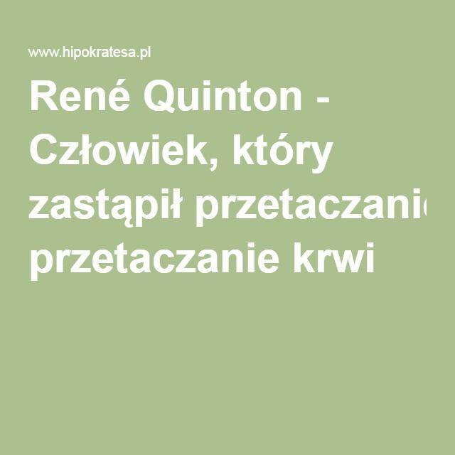 René Quinton - Człowiek, który zastąpił przetaczanie krwi
