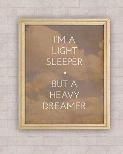 inspireDreams Big, Heavy Dreamer, Quote, Night Night, Sweets Dreams, Life Mottos, Digital Prints, The Dreamer, True Stories