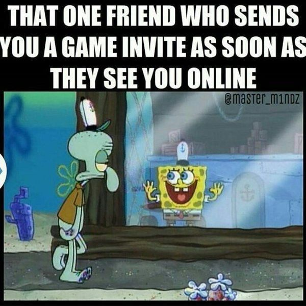 That One Friend Funny Gaming Memes Video Games Funny That One Friend