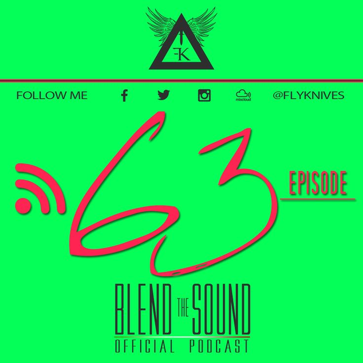 Blend the Sound episode 063. The official EDM CLUB HOUSE Podcast SHOW by FlyKnives DJ  #MIXCLOUD link: http://www.mixcloud.com/FlyKnives/blend-the-sound-podcast-63/