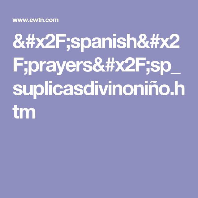 /spanish/prayers/sp_suplicasdivinoniño.htm