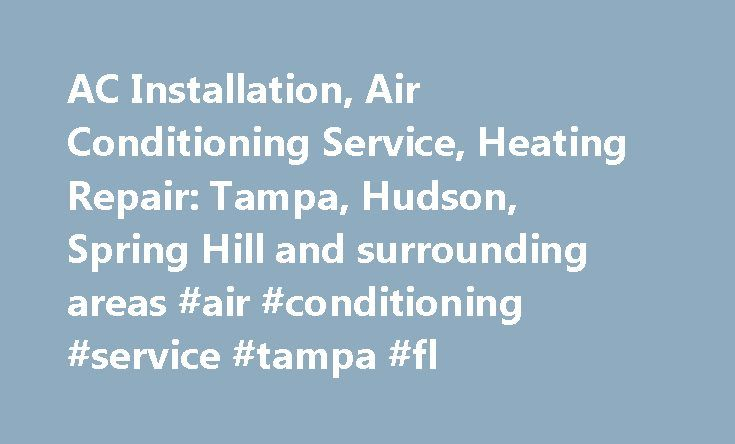 AC Installation, Air Conditioning Service, Heating Repair: Tampa, Hudson, Spring Hill and surrounding areas #air #conditioning #service #tampa #fl http://ghana.nef2.com/ac-installation-air-conditioning-service-heating-repair-tampa-hudson-spring-hill-and-surrounding-areas-air-conditioning-service-tampa-fl/  # Millian–Aire AC Installation, Air Conditioning Service and Heating Repair in and around Clearwater, Tampa, and New Port Richey FL Welcome to Millian–Aire Enterprise Corp! We are a…