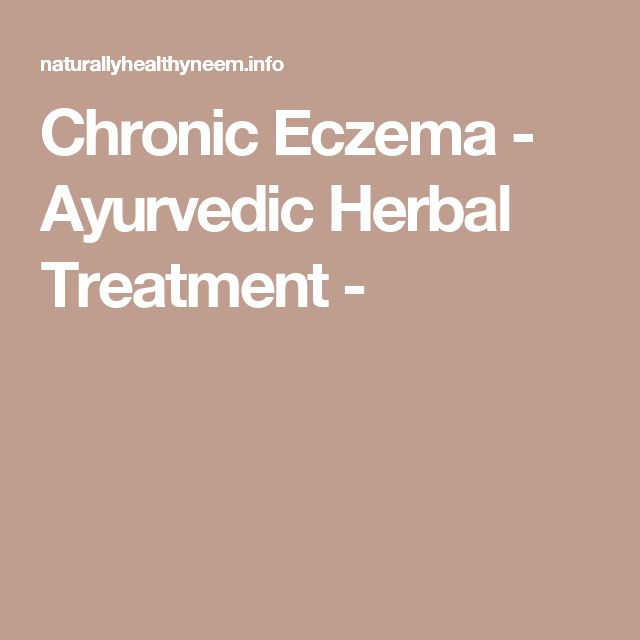 Chronic Eczema - Ayurvedic Herbal Treatment -
