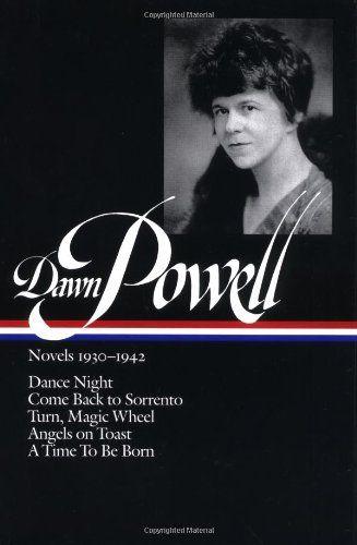 Dawn Powell: Novels 1930-1942 (Library of America) von Dawn Powell http://www.amazon.de/dp/1931082014/ref=cm_sw_r_pi_dp_HU7xub1Y9XAE7