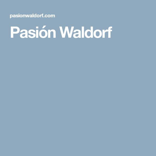 Pasión Waldorf