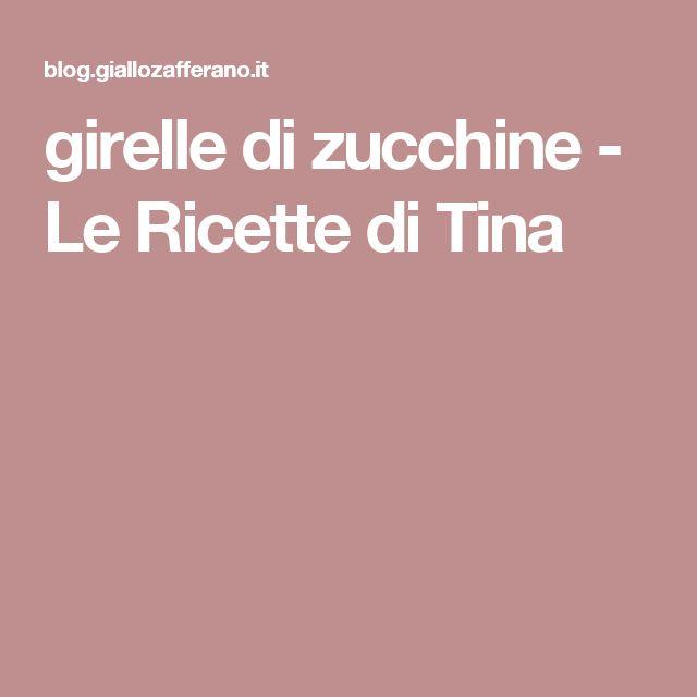 girelle di zucchine - Le Ricette di Tina