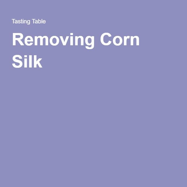Removing Corn Silk