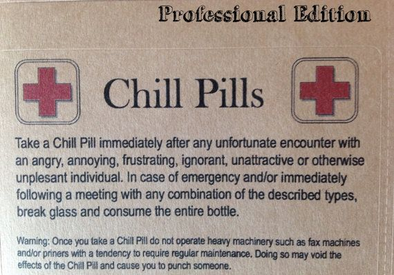 Novelty 24 oz Bottle of Chill Pills Gag Gift for by scripturegifts  This might be more popular if there weren't so many spelling errors.