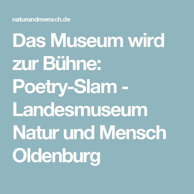 Lovely Das Museum wird zur B hne Poetry Slam Landesmuseum Natur und Mensch Oldenburg