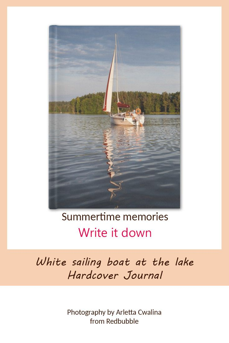 Hardcover Journal with the summertime memories on the cover, photo taken in the Masuria Lakes District, Poland. Photography by Arletta Cwalina/ @redbubble. See more clothes and home decor ideas and if you love it, feel free to share, maybe your friends would like to have it too :) #homedecor #notebook #sailing #boat #Hardcover #Journal
