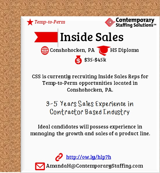 CSS is #hiring Inside Sales in Conshohocken, PA l $45,000/yr l Email resume to AmandaH@ContemporaryStaffing.com