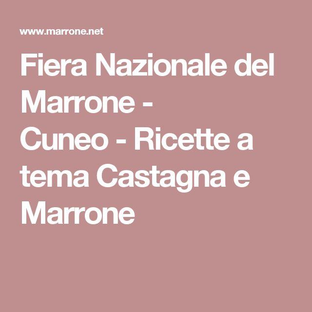 Fiera Nazionale del Marrone - Cuneo-Ricette a tema Castagna e Marrone
