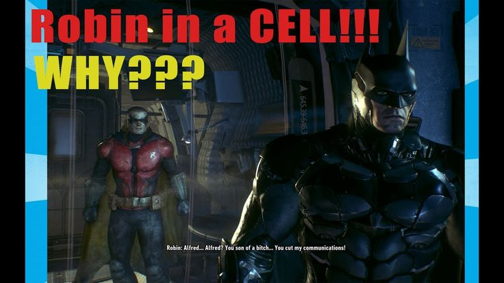 Why did Batman put Robin in Cell?? (From Batman Arkham Knight)