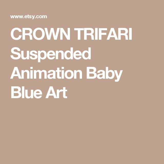 CROWN TRIFARI Suspended Animation Baby Blue Art