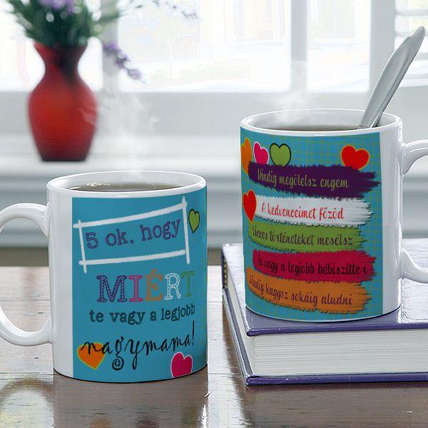 5 ok, hogy miért ő a legjobb... egyedi bögre - Soroljon fel 5 okot, hogy miért ő a legjobb nagymama, testvér, feleség, barát...... Mi pedig segítünk, hogy mindezek a kedves szavak bögrére kerülve egyedi ajándékká váljanak. - Egyedi fényképes ajándékok webáruháza - www.kepesajandekom.hu