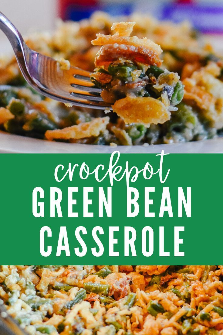 Easy Crock Pot Green Bean Casserole With Frenchs Onions Campbells Soup Bacon Green Bean Casserole Crock Pot Crockpot Green Beans Green Bean Casserole