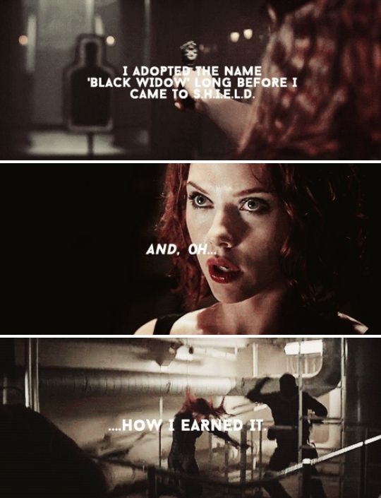Natasha Romanoff, who took the mantle of the Black Widow, who made it into more than what they did to her.
