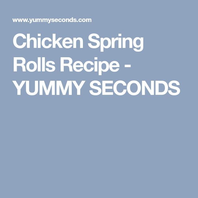 Chicken Spring Rolls Recipe - YUMMY SECONDS
