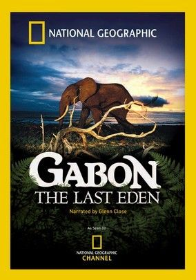 National Geographic: Gabon: The Last Eden