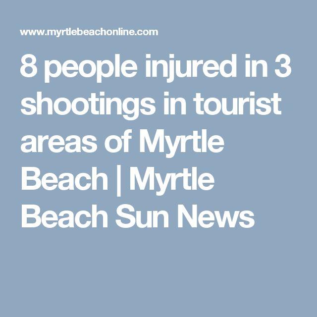 8 people injured in 3 shootings in tourist areas of Myrtle Beach | Myrtle Beach Sun News