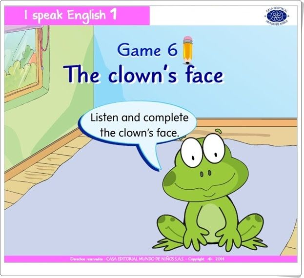 """""""The clown's face"""" es un juego de """"I speak English 1"""", de Casa Editorial Mundo de Niños S.A.S., orientado al desarrollo del vocabulario oral y escrito en inglés relacionado con el rostro."""