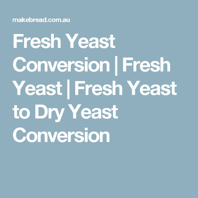 Fresh Yeast Conversion | Fresh Yeast | Fresh Yeast to Dry Yeast Conversion