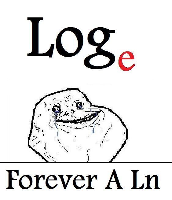 """Math joke!. In a Logarithmic function, Log-e is represented as Ln. Ln is pronounced """"Lawn"""",  Just ..."""