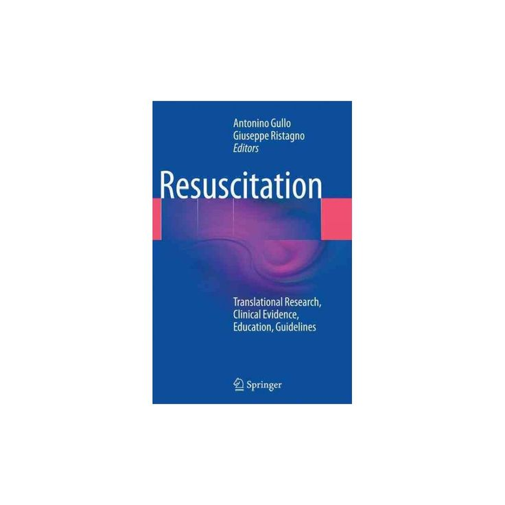 Resuscitation : Translational Research, Clinical Evidence, Education, Guidelines (Reprint) (Paperback)