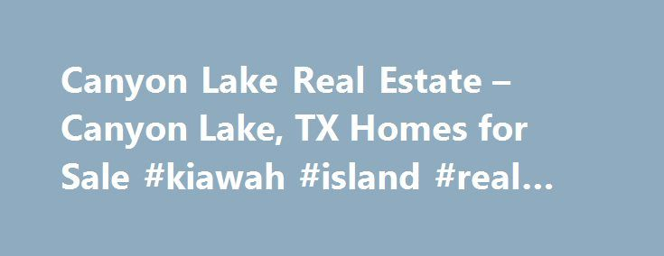 Canyon Lake Real Estate – Canyon Lake, TX Homes for Sale #kiawah #island #real #estate http://real-estate.remmont.com/canyon-lake-real-estate-canyon-lake-tx-homes-for-sale-kiawah-island-real-estate/  #canyon lake real estate # Moving Cost Estimate The cost calculator is intended to provide a ballpark estimate for information purposes only and is not to be considered an actual quote of your total moving cost. Data provided by Moving Pros Network LLC. More… The calculator is based on industry…