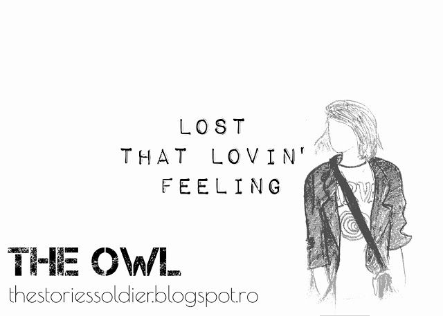 The Owl: Lost that loving feeling