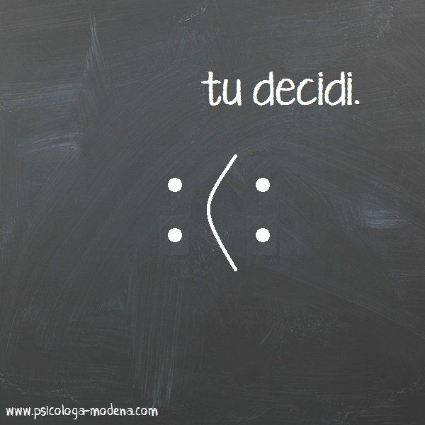 decidere felicità o tristezza