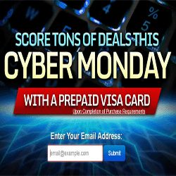 Enter For A Prepaid VISA Card For Cyber Monday - Let's shop all the way through Cyber Monday! Not enough money? Don't worry! Head to this page and sign up with your email address. You'll be entered for a gift card for Cyber Monday. Don't miss out on this great opportunity. Best of luck!