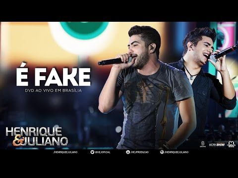Henrique e Juliano - É Fake - (DVD Ao vivo em Brasília) [Vídeo Oficial] - YouTube