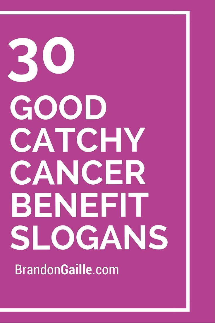 30 good catchy cancer benefit slogans
