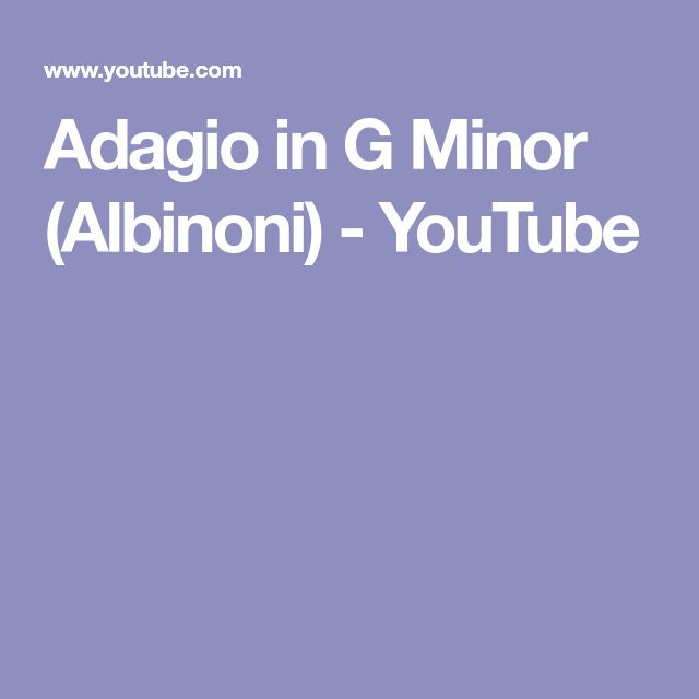 Adagio in G Minor (Albinoni) - YouTube