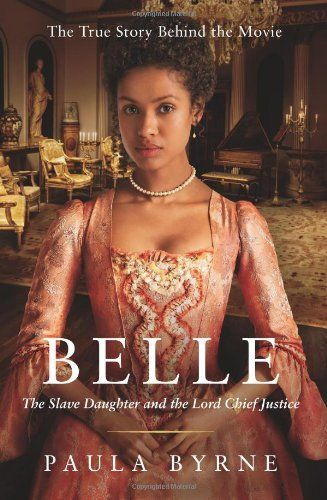 Belle: The Slave Daughter and the Lord Chief Justice, http://www.amazon.com/dp/0062310771/ref=cm_sw_r_pi_awdm_4v.Wub1M7Z18H
