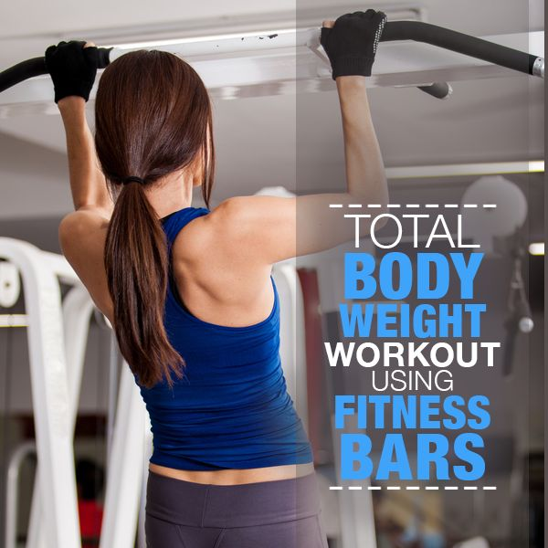 Try the Total Body Weight Workout Using Fitness Bars. #bodyweightworkout #workout #strengthen